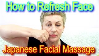 How to Refresh your Face - Technique Japanese Facial Massage Zogan