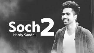 Soch 2   Hardy Sandhu New Latest Punjabi Song 2017 || Parmish Verma || Romantic Song || 2017 ||