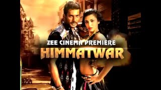 Himmatwar On ZeeCinema Saturday @ 8 pm