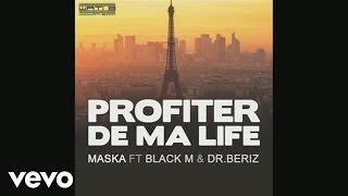 Maska - Profiter De Ma Life (ft. Maitre Gims)