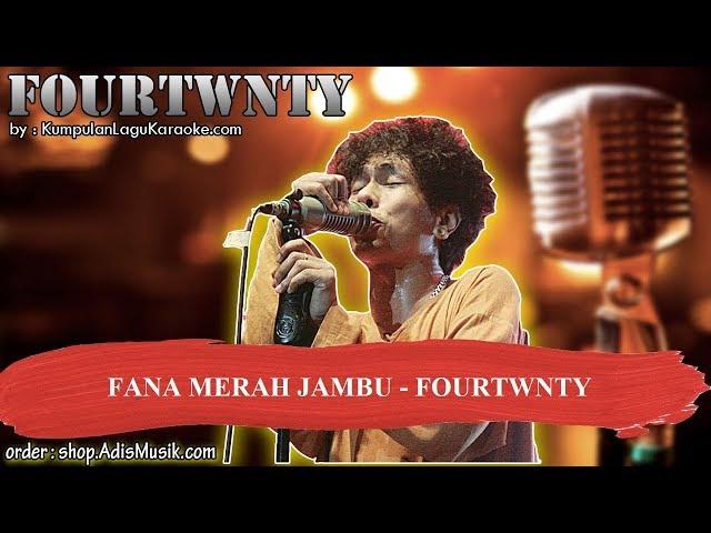 FANA MERAH JAMBU  - FOURTWNTY Karaoke