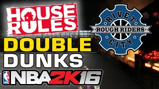 NBA 2K16 Double Dunks Event on myPark House Rules