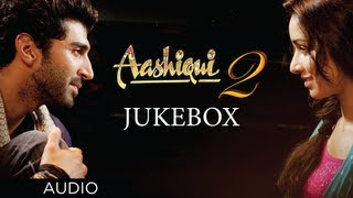 getlinkyoutube.com-Aashiqui 2 Jukebox Full Songs | Aditya Roy Kapur, Shraddha Kapoor