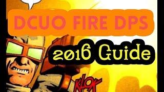 getlinkyoutube.com-DCUO FIRE DPS | 2016 LOADOUT | Advanced Mechanic