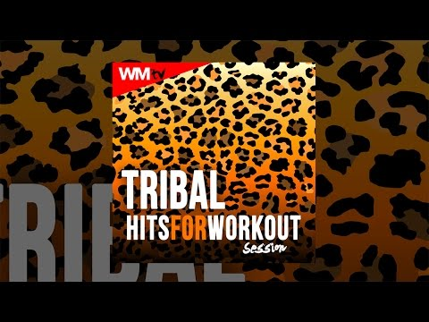Hot Workout // Tribal Hits For Workout Session // WMTV