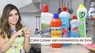Faxina na Cozinha + Como Limpar eletrodomésticos em Inox | Paloma Soares