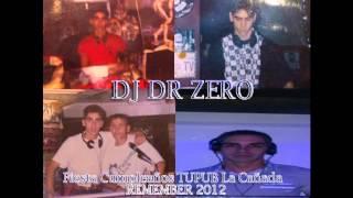 getlinkyoutube.com-Dj Dr Zero - Fiesta Cumpleaños TUPUB La Cañada Remember 2012
