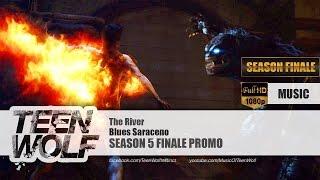 Blues Saraceno - The River | Teen Wolf Season 5 Finale Promo Music [HD]