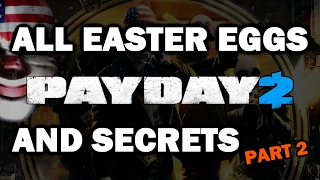 getlinkyoutube.com-PAYDAY 2 All Easter Eggs And Secrets (NEW SAFEHOUSE) | Part 2 | HD