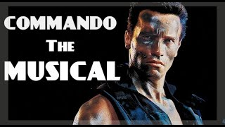 Commando: The Musical (Arnold Schwarzenegger)