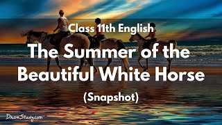 The Summer of the Beautiful White Horse: Class 11 XI English | Video Lecture in English