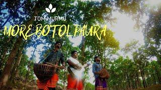 MORE BOTOL PAURA || TOM MURMU || SANTHALI SUPERHIT SONG