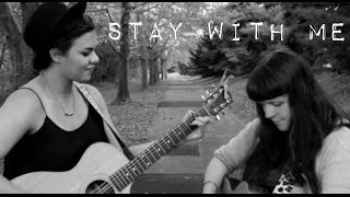 Stay With Me - Sam Smith Cover - Mackenzie Johnson & Jeanette Lynne