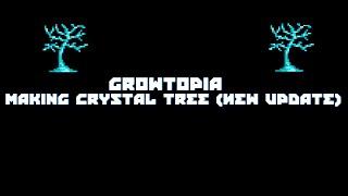 getlinkyoutube.com-Growtopia - Making Crystal Tree (Crystal Update)