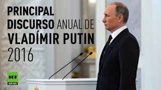 Discurso anual de Vladímir Putin ante la Asamblea Federal de Rusia (2016 EN ESPAÑOL)