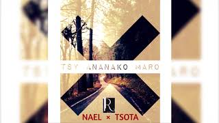 NAEL X TSOTA   Tsy Ananako Maro [Official Audio] GASY PLOIT 2018