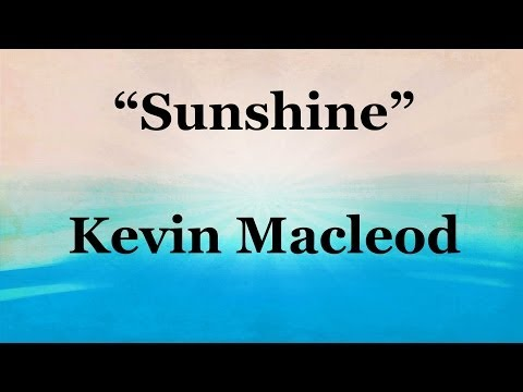 SUNSHINE - Kevin MacLeod  (Royalty-Free Music)