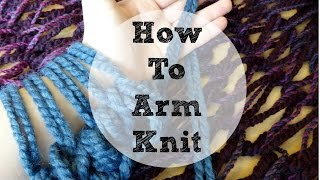 getlinkyoutube.com-Basics of Arm Knitting, Episode 37