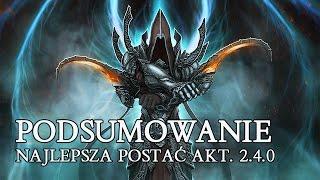 getlinkyoutube.com-DIABLO 3 PL - PODSUMOWANIE - NAJLEPSZA POSTAĆ I BUILD AKTUALIZACJI 2.4.0