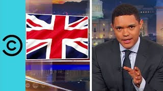 What Is Brexit Plus Plus Plus? - The Daily Show | Comedy Central