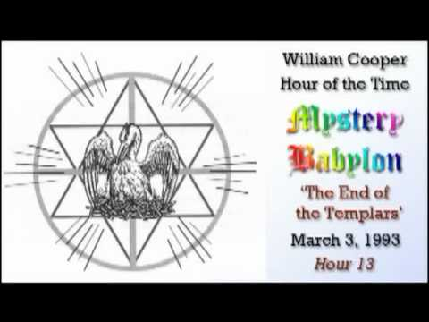 Bill Cooper, Mystery Babylon - Hour 13 - The End of The Templars.