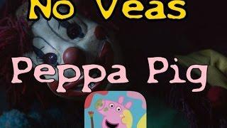 getlinkyoutube.com-Creepypasta| Nunca Veas A Peppa Pig |2016