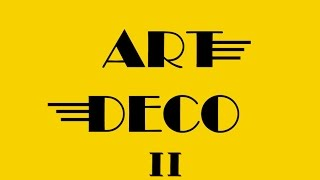 getlinkyoutube.com-ART DECO II VISUAL LEARNING PART 2 HD