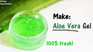 getlinkyoutube.com-How to Make Aloe Vera Gel At Home?   _ SuperWowStyle
