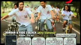 getlinkyoutube.com-Bondan & Fade 2 Black - Kita Slamanya