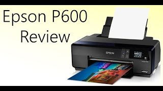 getlinkyoutube.com-Epson P600 Review: Make Prints at Home!