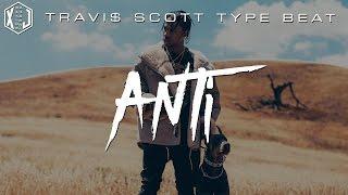 getlinkyoutube.com-Travis Scott x Lil Uzi Vert x Tory Lanez Type Beat - Anti / Prod. XaviorJordan