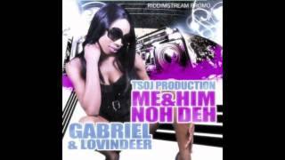 Gabriel - Me & Him Nuh Deh (ft. Lovindeer)