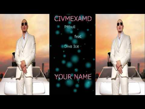 Pitbull Feat Diva Ice - Your Name ( New single 2011)