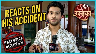 Namish Taneja REACTS On His Fatal ACCIDENT On The Sets Of Ikyawann