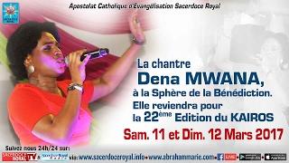 SACERDOCE ROYAL - TEMPS DE PRIERE REVELATION - La Chantre Dena MWANA