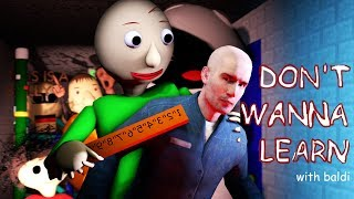 [SFM Baldi] Don't Wanna Learn (Baldi's Basics in Education And Learning Song)
