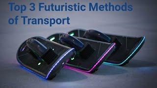 getlinkyoutube.com-3 Futuristic Methods of Transport