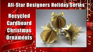 All-Star Designers Holiday Series: Recycled Cardboard Christmas Ornaments