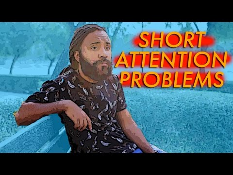 Short Attention Problems