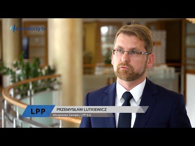 LPP S.A., Przemysław Lutkiewicz - Wiceprezes Zarządu, #117 ZE SPÓŁEK
