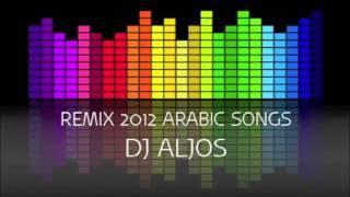 getlinkyoutube.com-REMIX 2012 ARABIC MUSIC BY DJ ALJOS