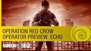 Tom Clancy's Rainbow Six Siege - Echo Operator Preview