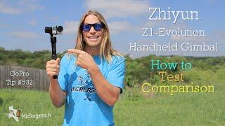 getlinkyoutube.com-Zhiyun Z1-Evolution Handheld Gimbal for GoPro ( How to, test, & comparison ) GoPro Tip #532