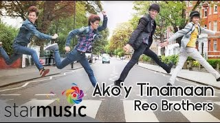 REO BROTHERS - Ako'y Tinamaan (Official Lyric Video)
