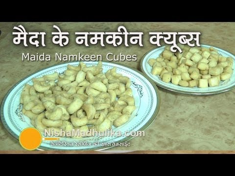 Maida Namkeen Cubes Snacks Recipe