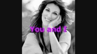 You And I - Celine Dion lyrics width=