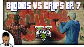 getlinkyoutube.com-GTA 5 | Bloods vs Crips Ep. 7 [HQ]