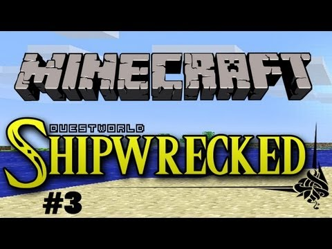 Questworld Shipwrecked #3 - A Minecraft Adventure