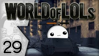 World of Tanks │ World of LoLs - Episode 29
