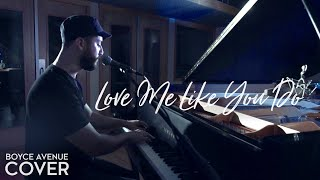 getlinkyoutube.com-Love Me Like You Do - Ellie Goulding (Boyce Avenue piano acoustic cover) on Apple & Spotify